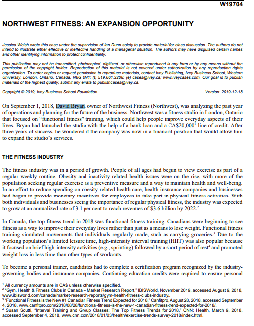 1. Analyze the trends in the fitness industry. How do these trends affect Northwest and Bryan's future decisions?  2. Complete a Porter's five forces analysis for the fitness industry. 3. Complete a S 1
